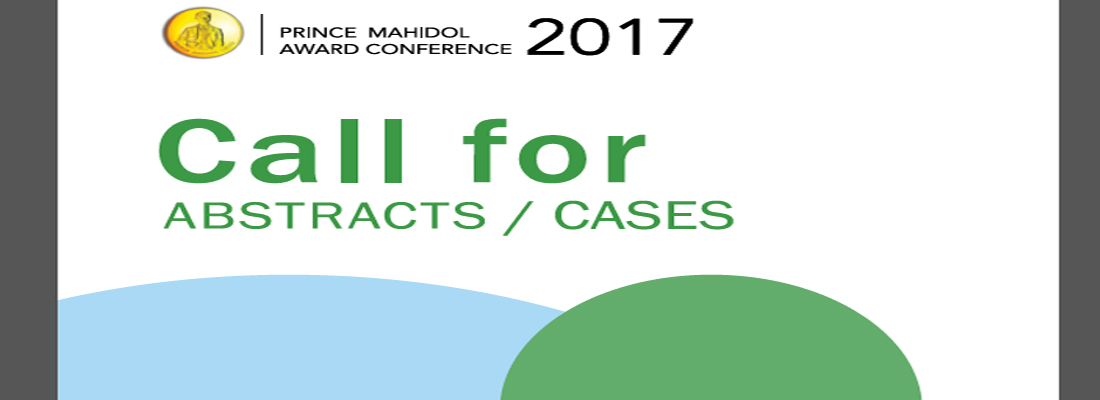 Call for Abstracts/Cases for the Prince Mahidol Award Conference 2017